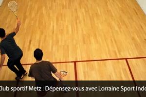 Club sportif Metz : Dépensez-vous avec Lorraine Sport Indoor